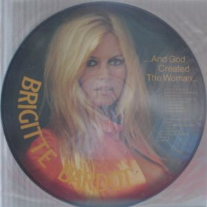 BARDOT BRIGITTE - and god created the woman-picture disc - 33T