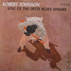 JOHNSON ROBERT king of the delta blues singers-us mo...