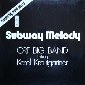 ORF BIG BAND-KAREL KRAUTGARTNER - subway melody-signed - 33T